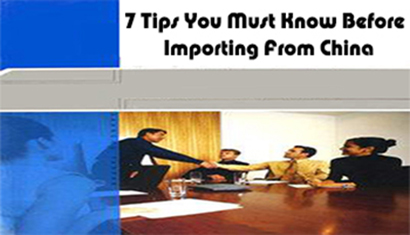 7 Tips You Must Know Before Import From China