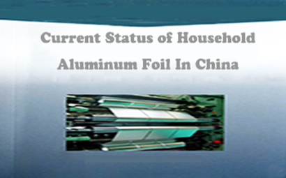 Current Status of Household Aluminum Foil In China