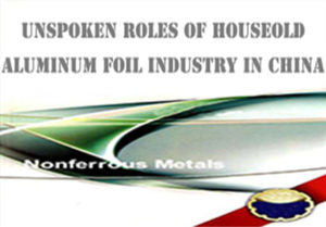 Unspoken Roles of Houseold Aluminum Foil Industry in China